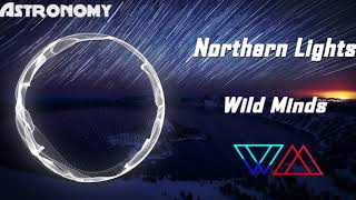 Wild Minds Northern Lights from Astronomy EP.mp3