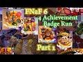 FNaF 6 | Four Achievement Badge Run #1: How to Get Money Fast -- Optimization