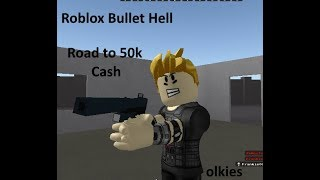ROBLOX Bullet Hell | Road to 50k Cash!