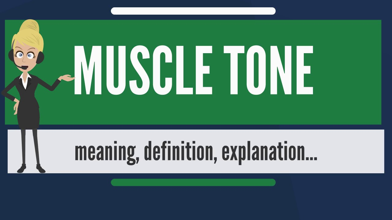 What Is Muscle Tone What Does Muscle Tone Mean Muscle Tone Meaning