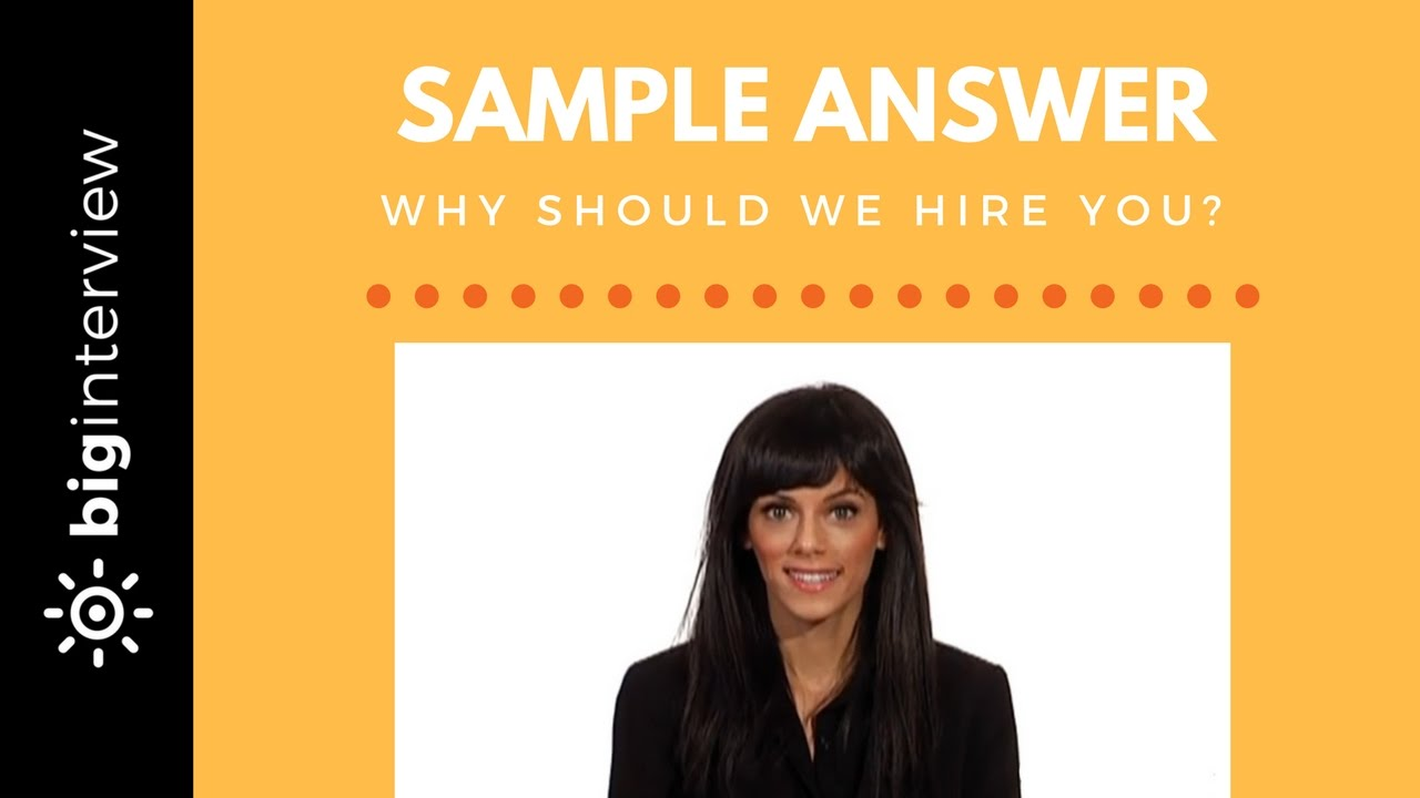why should we hire you sample answer why should we hire you sample answer