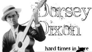 Dorsey Dixon- Hard Times In Here