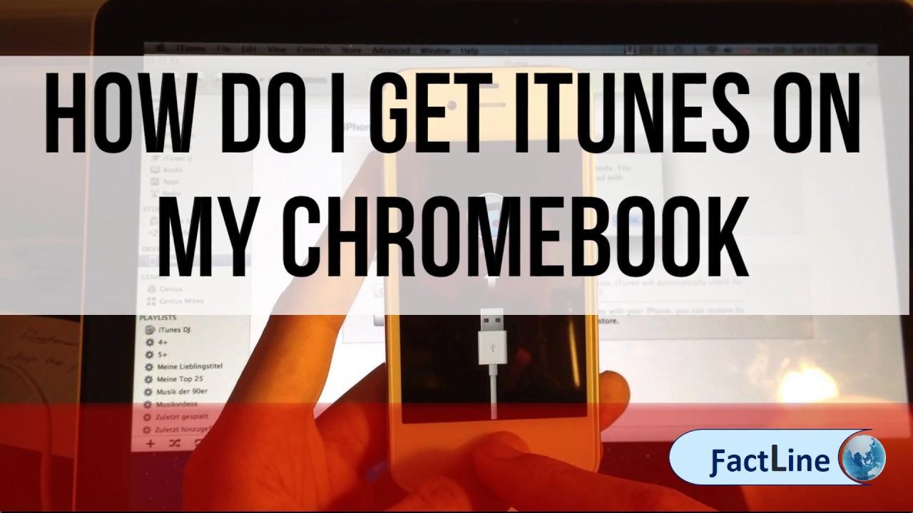 How Do I Get Itunes On My Chromebook | Chrome book