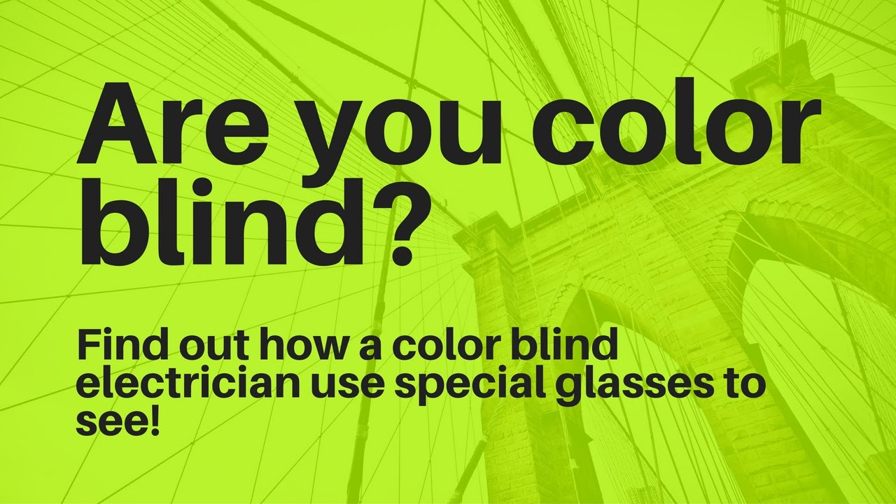 Color Blind Electrician Sees Color! - YouTube