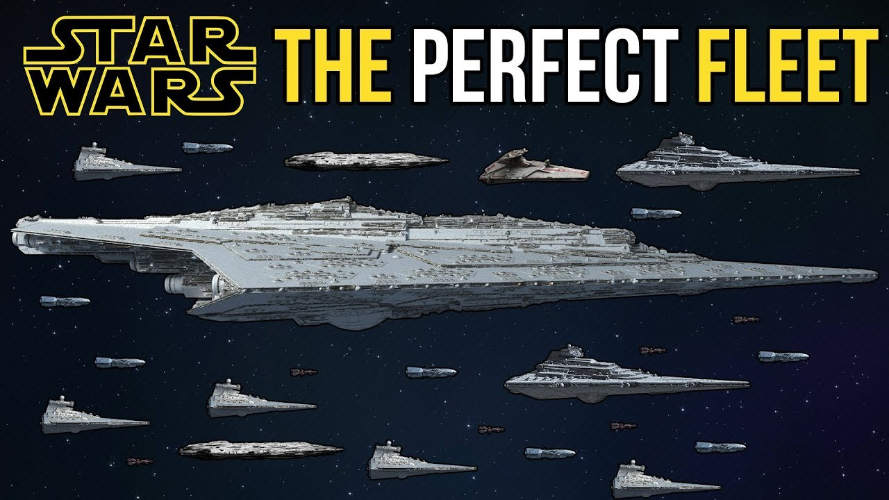 What Is The Perfect Star Wars Fleet Star Wars Legends