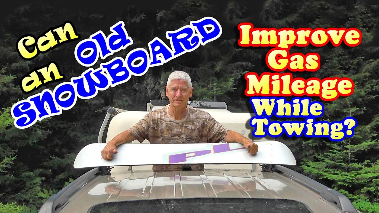 Can an Old Snowboard Improve Gas Mileage while Towing?