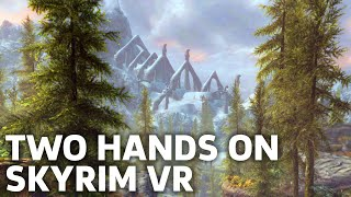 28 Minutes of  Skyrim VR Gameplay