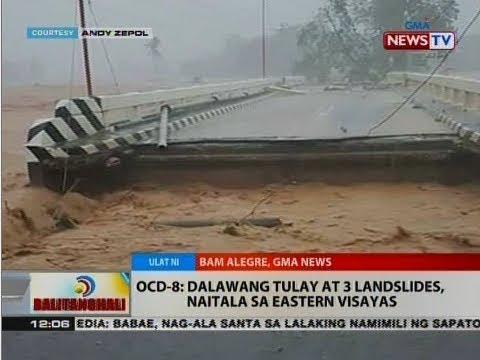 BT: OCD-8: Dalawang tulay at 3 landslides, naitala sa Eastern Visayas
