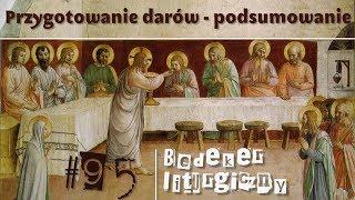 Bedeker liturgiczny (95) - Przygotowanie darów: podsumowanie