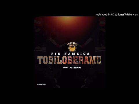 Fik Fameica - Tobiloberamu Official Audio