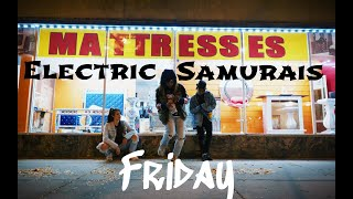 Friday; FRIZZO ft. The Electric Samurais