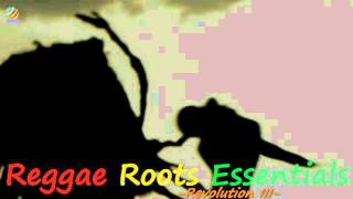 Reggae Roots Essentials - Revolution III [HQ Audio]