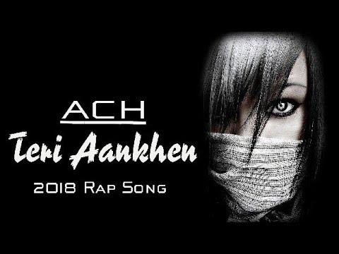 Teri Aankhen - ACH (OFFICIAL Lyrics VIDEO) New Love Rap Song 2018