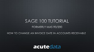 Sage 100 - How To Change An Invoice Date In Accounts Receivable