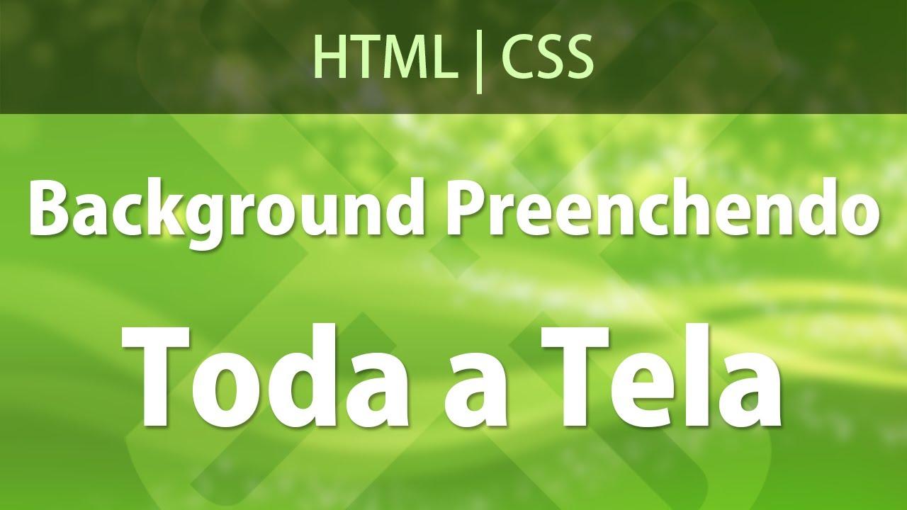 Background CSS Preenchendo Toda a Tela
