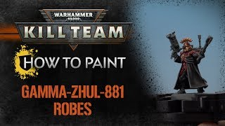How to Paint: Kill Team – Gamma-Zhul-881 Robes.