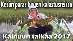 Kainuun taikaa 2017 | Kesän parhain hauen kalastusreissu 1/2 | Kalastus