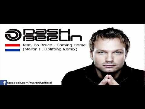 Dash Berlin Feat. Bo Bruce - Coming Home (Martin F. Uplifting Remix) [FREE DOWNLOAD]