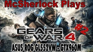 Gears of War 4 Part #2 - ASUS ROG GL552VW - GTX 960M