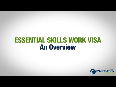 Essential Skills Work Visa: An Overview