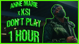 KSI x Anne-Marie - Don't Play 1 HOUR VERSION