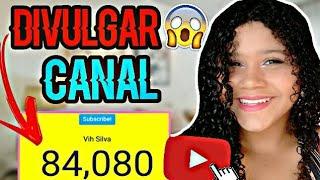 Como DIVULGAR seu CANAL💡 🎥 // MÉTODO CERTO!! thumbnail