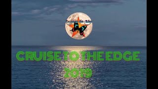 Cruise To The Edge 2019 (8+ Hour Long Video)