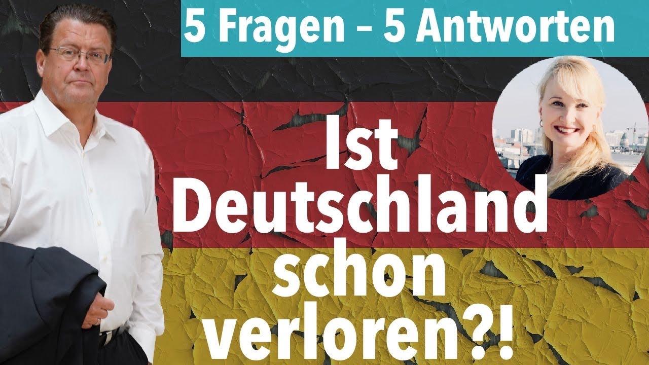 Ist Deutschland schon verloren? (5 Fragen - 5 Antworten)