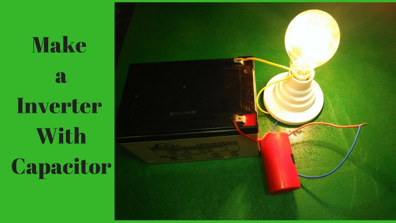 Make A Inverter Using Light Bulb 220v 100 Watt With Electric Motor Capacitor Without Circuit Free How To Build Homemade Power