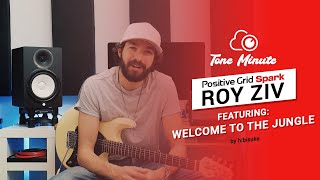 Spark - Tone Minute with Roy Ziv - Welcome To The Jungle