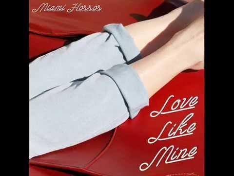 Miami Horror - Love like mine