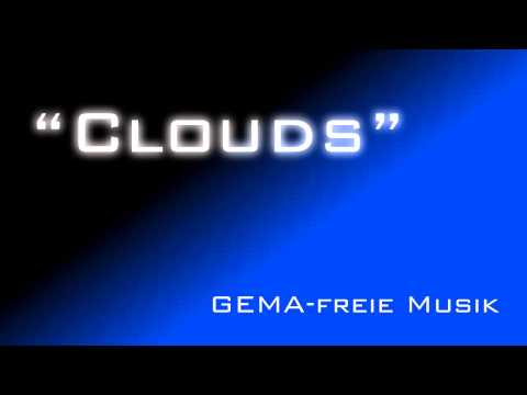 Clouds - GEMA-freie Musik/free Music