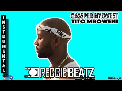 Cassper Nyovest - Tito Mboweni Instrumental ReProd.By Reggie Beatz