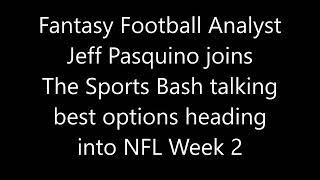 Jeff Pasquino talks best Fantasy Football options heading into NFL Week 2