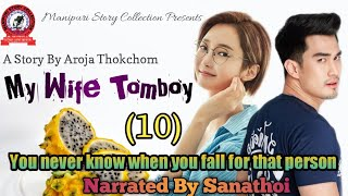 My Wife Tomboy (10) | You never know when you fall for that person