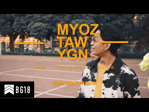 Yung Hugo- Myoz Taw Yangon [Feat- Nay, Eillie ] (MV)