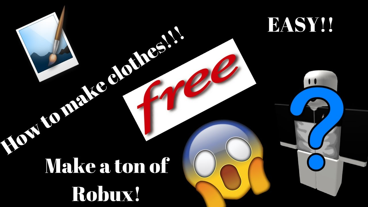 roblox how to make clothes for free