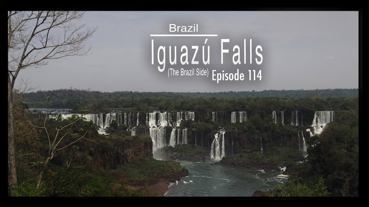 Iguazú Falls - The Brazil Side