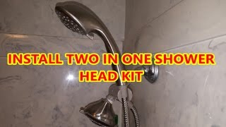 CHANGE INSTALL TWO IN ONE SHOWER HEAD  KIT