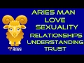 Information on the Aries Man,Love,Sexuality,Relationships,Likes and Dislikes