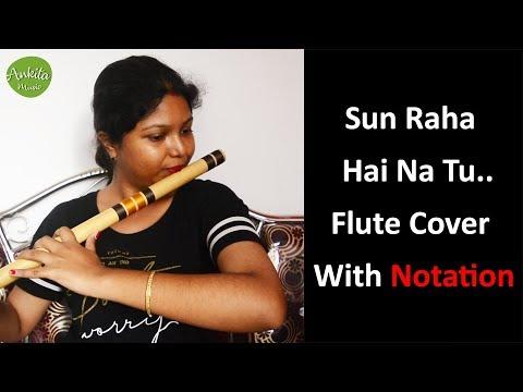 Sun Raha Hai Na Tu | Flute Cover | With Notation | Instrumental | Ankita Nath