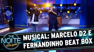The Noite (08/03/16) - Marcelo D2 e Fernandinho Beat Box cantam