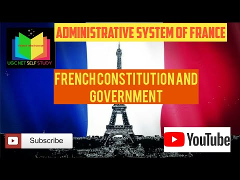 French administrative system : Constitution & Government features