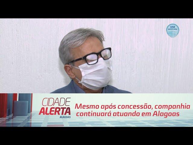Casal: Mesmo após concessão, companhia  continuará atuando em Alagoas