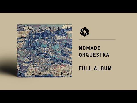Nomade Orquestra - Full Album