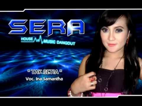 Ina Smanta - Tak Setia ( SERA )