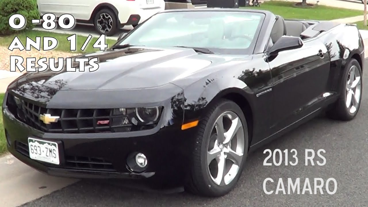 2013 RS Camaro Convertible 0-60 0-80mph and 1/4 Mile Timed Run ...