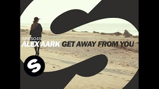 Alex Aark - Get Away From You (Original Mix)