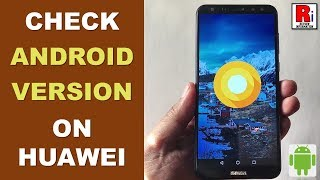 HOW TO CHECK ANDROID VERSION ON HUAWEI HANDSET