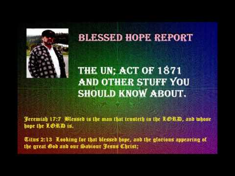 BHR The UN, The Act of 1871 ETC
